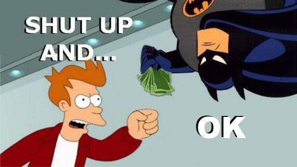 shut-up-and-take-my-money-batman