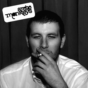 Arctic Monkeys - Whatever People Say I Am That's What I'm Not