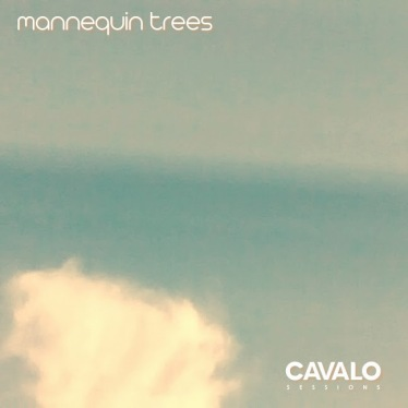 mannequin trees Cavalo Sessions Cover